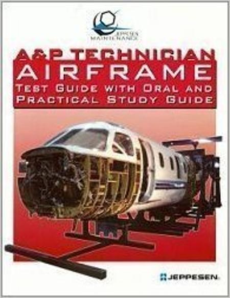 A & P Technician Airframe Test Guide with Oral and Practical Study Guide