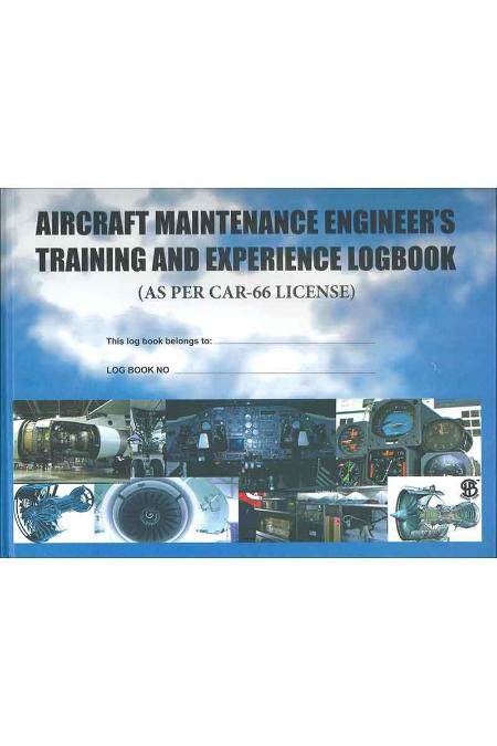 Aircraft Maintenance Engineer's Training & Experience Logbook (AS Per  CAR-66 License)