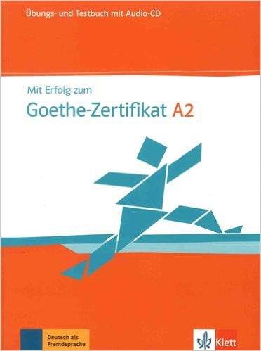Books :: Mit Erfolg Zum Goethe-Zertifikat A2: Ubungs-Und Testbuch+ ...