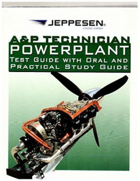 A & P Technician Powerplant Test Guide With Oral and Practical Study Guide